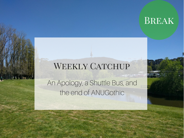 """Weekly Update Graphic with text """"An apology, a Shuttle Bus, and the end of ANU Gothic'"""