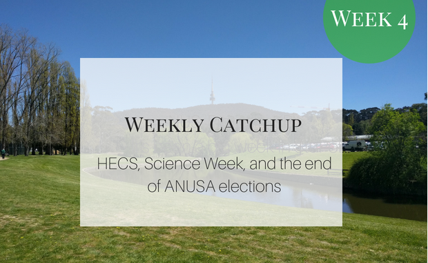 Weekly Catchup graphic with text 'HECS, Science Week, and the end of ANUSA elections'