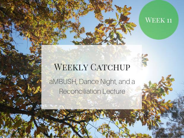aMBUSH, Dance Night, and a Reconciliation Lecture.