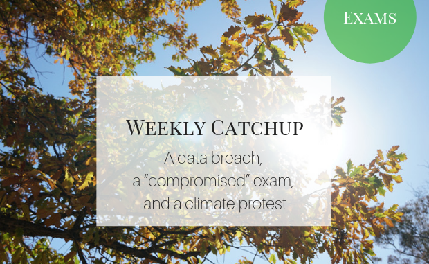"A data breach, a ""compromised"" exam, and a climate protest."