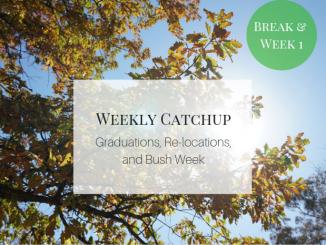 Graduations, Relocations, and Bush Week