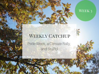 "Weekly catchup graphic with caption ""Pride Week, a Climate Rally, and StuPol"""