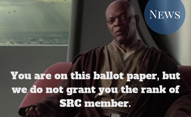 """""""You are on this ballot paper, but we do not grant you the rank of SRC member"""""""